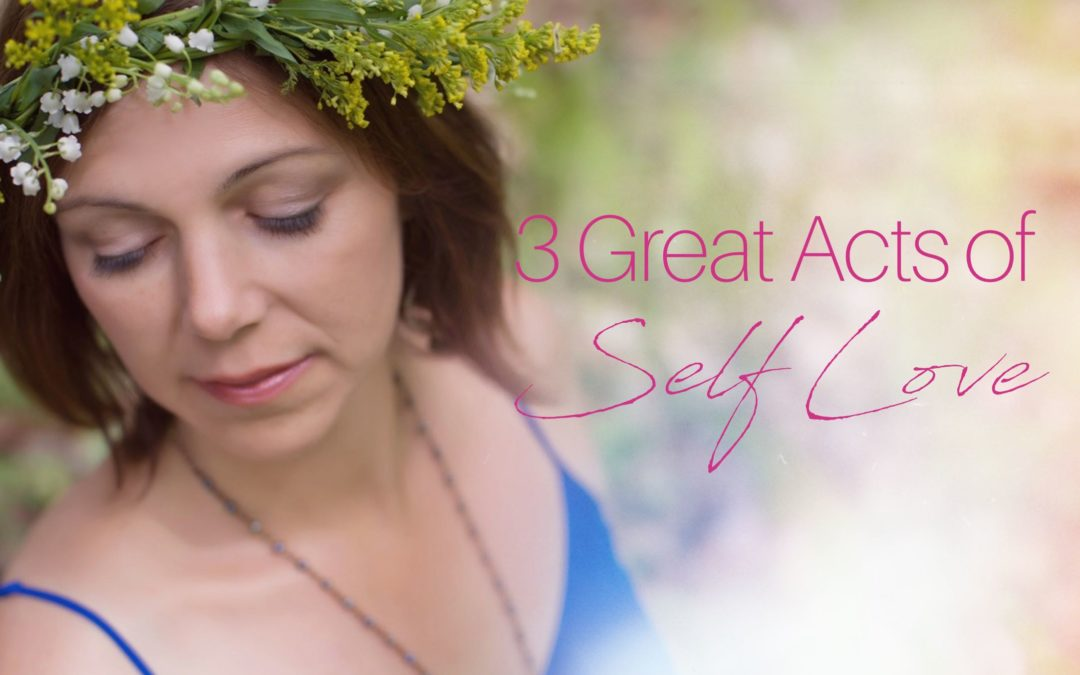 3 Great Acts of Self Love