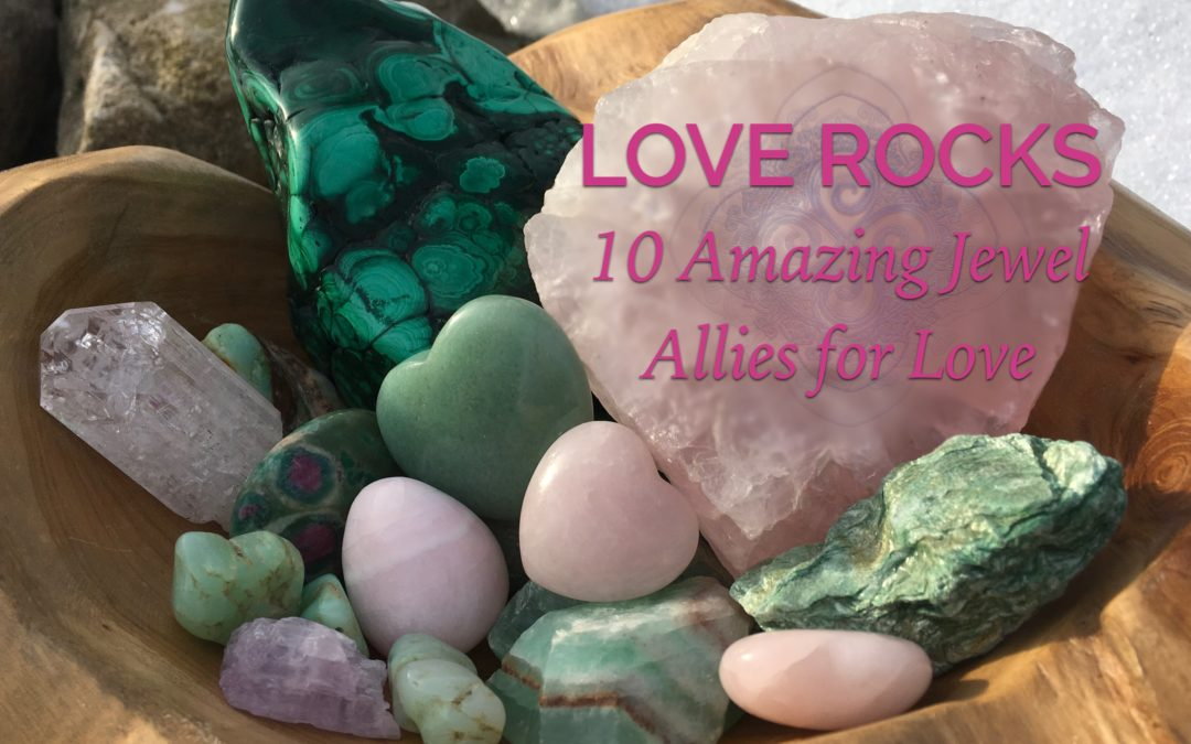 Love Rocks (10 jewels for love)