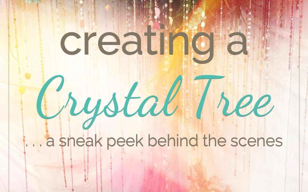 Creating the Crystal Tree – a peek behind the scenes