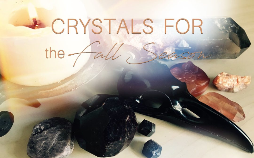 Crystals for the Fall Season