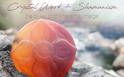 Crystals + Shamanism: the sweet spot where they merge