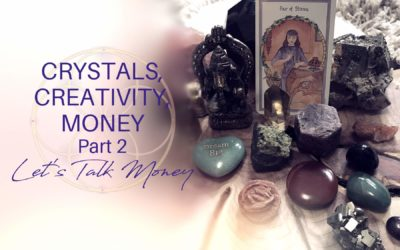 Crystals, Creativity, and Money: Part 2 – Let's talk money