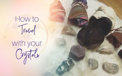 How to travel with your crystals