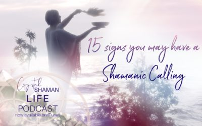 15 Signs you may have a shamanic calling