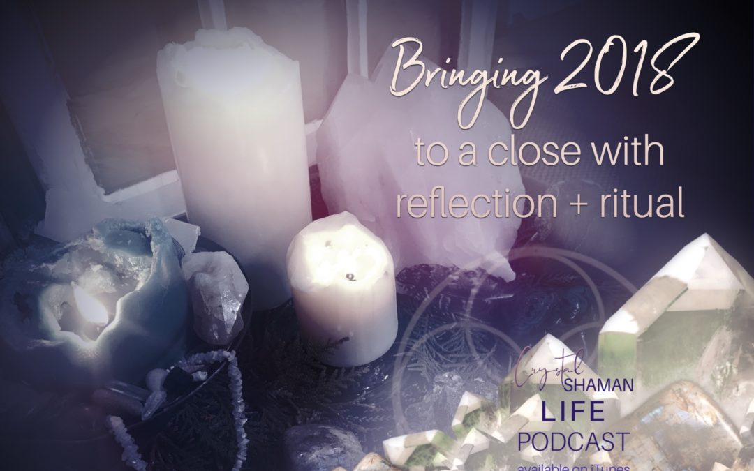 Bringing 2018 to a close with reflection + ritual