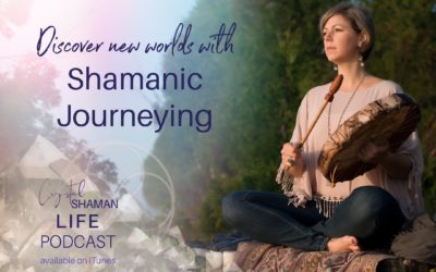 Discover New Worlds with Shamanic Journeying