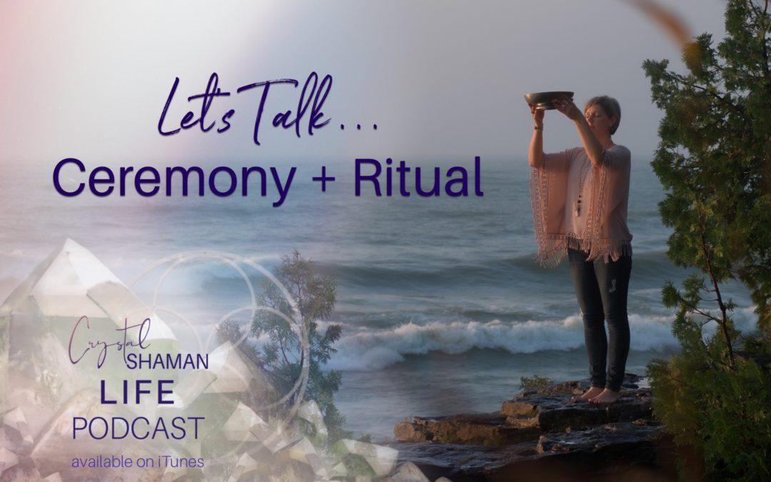 Let's talk Ceremony + Ritual