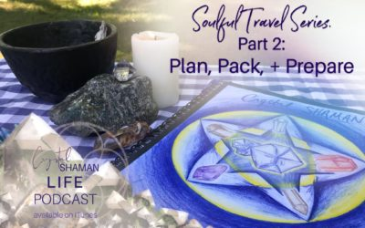 Soulful Travel Part 2: Plan. Pack. Prepare.